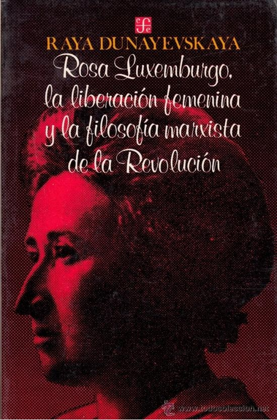 Spanish edition of Rosa Luxemburg, Women's Liberation, and Marx's Philosophy of Revolution